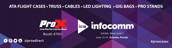 ProX Infocomm 2019 - Booth 7051.